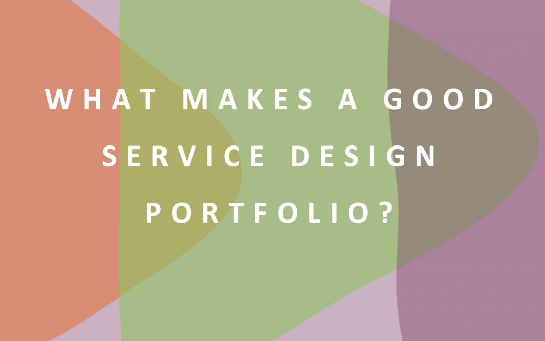 What makes a good service design portfolio?